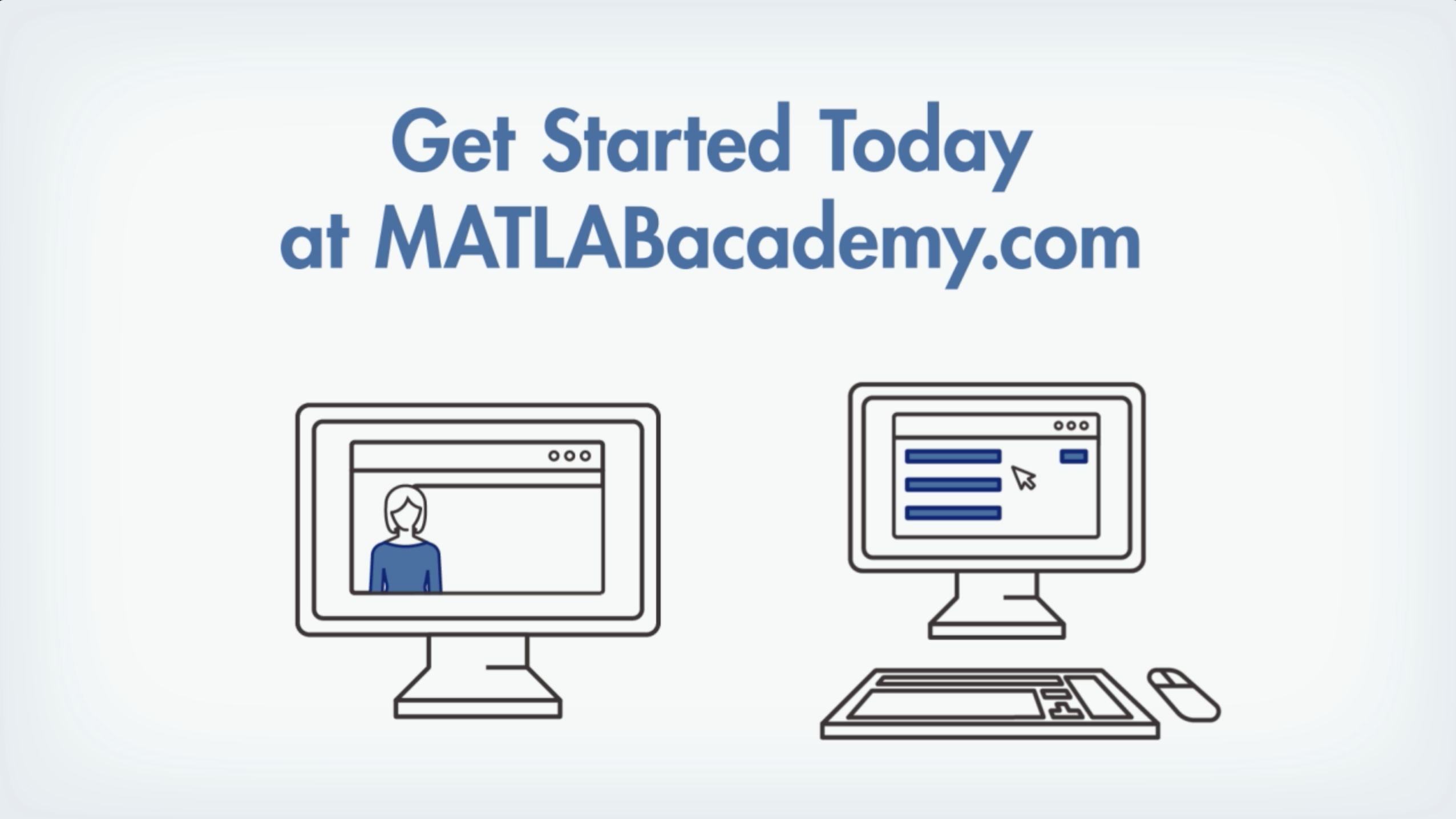 Enhance your MATLAB knowledge and skills—anytime, anywhere. Learn why over 100,000 users chose MathWorks interactive self-paced training courses to accelerate their proficiency with MATLAB.